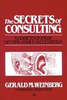 Gerald Weinberg - Secrets of Consulting - A Guide to Giving and Getting Advice Successfully