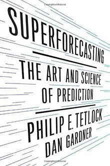 philip e tetlock superforecasting