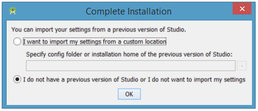 Import settings from a previously installed version of Android Studio or keep the default setting.