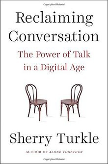 sherry turkle reclaiming conversation