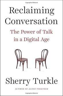 sherry turkle reclaiming conversation